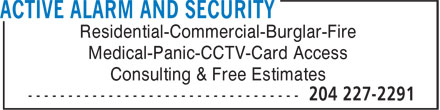 Active Alarm And Security (204-227-2291) - Annonce illustrée======= - Residential-Commercial-Burglar-Fire Medical-Panic-CCTV-Card Access Consulting & Free Estimates