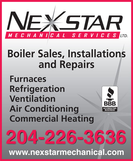 Nexstar Mechanical Services Ltd (204-226-3636) - Annonce illustrée======= - LTD. Boiler Sales, Installations and Repairs Furnaces Refrigeration Ventilation Air Conditioning Commercial Heating 204-226-3636 www.nexstarmechanical.com