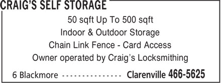 Craig's Self Storage (709-466-5625) - Display Ad - 50 sqft Up To 500 sqft Indoor & Outdoor Storage Chain Link Fence - Card Access Owner operated by Craig's Locksmithing
