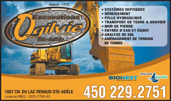 Excavation Ogilvie Et Fils Inc (450-229-2751) - Annonce illustrée======= - depuis 1975 SYSTÈMES SEPTIQUES DÉNEIGEMENT PELLE HYDRAULIQUE TRANSPORT DE TERRE & GRAVIER MUR DE PIERRE ENTRÉE D EAU ET ÉGOUT ANALYSE DE SOL AMÉNAGEMENT DE TERRAIN DE TENNIS 1057 CH. DU LAC RENAUD STE-ADÈLE Licence RBQ : 2333-7785-52 450 229.2751