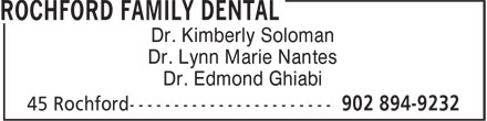 Rochford Family Dental (902-894-9232) - Display Ad - Dr. Kimberly Soloman Dr. Lynn Marie Nantes Dr. Edmond Ghiabi