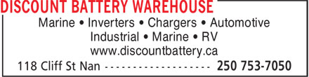Discount Battery Warehouse (250-753-7050) - Display Ad - Marine • Inverters • Chargers • Automotive Industrial • Marine • RV www.discountbattery.ca