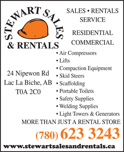Stewart Sales & Rentals (780-623-3243) - Display Ad - SALES   RENTALS SERVICE RESIDENTIAL COMMERCIAL Air Compressors Lifts Compaction Equipment 24 Nipewon Rd Skid Steers Lac La Biche, AB Scaffolding Portable Toilets T0A 2C0 Safety Supplies Welding Supplies Light Towers & Generators MORE THAN JUST A RENTAL STORE (780) 623 3243 www.stewartsalesandrentals.ca