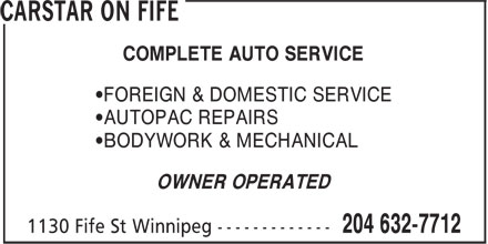 CARSTAR On Fife (204-632-7712) - Display Ad - COMPLETE AUTO SERVICE •FOREIGN & DOMESTIC SERVICE •AUTOPAC REPAIRS •BODYWORK & MECHANICAL OWNER OPERATED