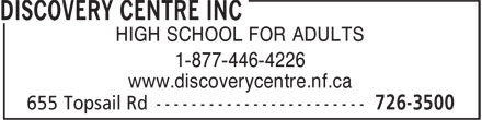 Discovery Centre Inc (709-726-3500) - Annonce illustrée======= - 1-877-446-4226 www.discoverycentre.nf.ca HIGH SCHOOL FOR ADULTS