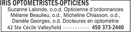 Iris (450-373-2440) - Annonce illustrée======= - Suzanne Lalonde, o.o.d. Opticienne d'ordonnances Mélanie Beaulieu, o.d., Micheline Chiasson, o.d., Danièle Georges, o.d. Docteures en optométrie