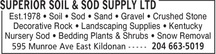Superior Soil & Sod Supply Ltd (204-663-5019) - Annonce illustrée======= - Est.1978 • Soil • Sod • Sand • Gravel • Crushed Stone Decorative Rock • Landscaping Supplies • Kentucky Nursery Sod • Bedding Plants & Shrubs • Snow Removal