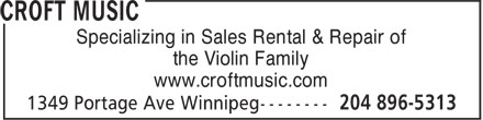 Croft Music (204-896-5313) - Display Ad - Specializing in Sales Rental & Repair of the Violin Family www.croftmusic.com Specializing in Sales Rental & Repair of the Violin Family www.croftmusic.com