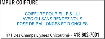Impür Coiffure (418-602-7001) - Annonce illustrée======= - COIFFURE POUR ELLE & LUI AVEC OU SANS RENDEZ-VOUS POSE DE RALLONGES ET D'ONGLES