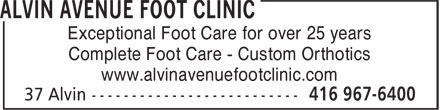 Alvin Avenue Foot Clinic (416-967-6400) - Display Ad - Exceptional Foot Care for over 25 years Complete Foot Care - Custom Orthotics www.alvinavenuefootclinic.com  Exceptional Foot Care for over 25 years Complete Foot Care - Custom Orthotics www.alvinavenuefootclinic.com  Exceptional Foot Care for over 25 years Complete Foot Care - Custom Orthotics www.alvinavenuefootclinic.com
