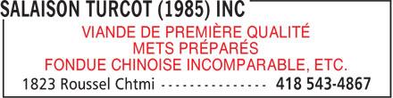 Salaison Turcot (1985) Inc (418-543-4867) - Annonce illustrée======= - VIANDE DE PREMIÈRE QUALITÉ METS PRÉPARÉS FONDUE CHINOISE INCOMPARABLE, ETC.