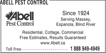 Abell Pest Control (1-888-949-4949) - Display Ad - Since 1924 Serving Massey, Espanola, Blind River Residential, Cottage, Commercial Free Estimates, Results Guaranteed www.Abell.ca
