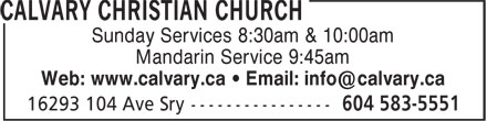 Calvary Christian Church (604-583-5551) - Display Ad - Mandarin Service 9:45am Sunday Services 8:30am & 10:00am Mandarin Service 9:45am Sunday Services 8:30am & 10:00am