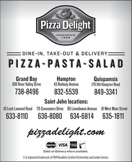Pizza Delight (506-634-6814) - Annonce illustrée======= - 738-8496 832-5539 849-3341 633-8110 636-8080 634-6814 635-1811 pizzadelight.com