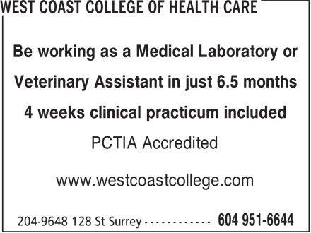 West Coast College Of Health Care (604-951-6644) - Annonce illustrée======= - Be working as a Medical Laboratory or Veterinary Assistant in just 6.5 months 4 weeks clinical practicum included PCTIA Accredited www.westcoastcollege.com