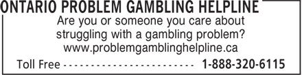 Ontario Problem Gambling Helpline (1-888-320-6115) - Display Ad - Are you or someone you care about struggling with a gambling problem? www.problemgamblinghelpline.ca