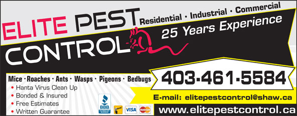 Elite Pest Control Ltd (403-461-5584) - Annonce illustrée======= - Residential   Industrial   Commercial Mice Roaches Ants  Wasps Pigeons Bedbugs 403-461-5584 Hanta Virus Clean Up Bonded & Insured E-mail: elitepestcontrol@shaw.ca Free Estimates www.elitepestcontrol.ca Written Guarantee