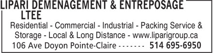 Lipari Déménagement & Entreposage Ltée (514-695-6950) - Display Ad - Residential - Commercial - Industrial - Packing Service & Storage - Local & Long Distance - www.liparigroup.ca