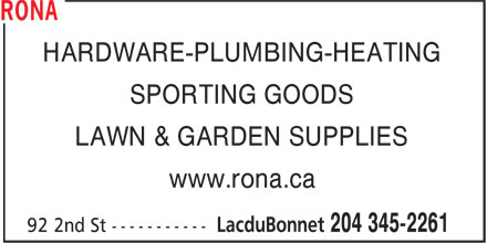 Rona (204-345-2261) - Annonce illustrée======= - HARDWARE-PLUMBING-HEATING SPORTING GOODS LAWN & GARDEN SUPPLIES www.rona.ca