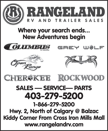Rangeland RV & Trailer Sales (403-279-5200) - Annonce illustrée======= - Where your search ends... New Adventures begin SALES   SERVICE  PARTS 403-279-5200 1-866-279-5200 Kiddy Corner From Cross Iron Mills Mall www.rangelandrv.com