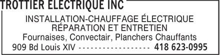 Trottier Electrique Inc (418-623-0995) - Annonce illustrée======= - INSTALLATION-CHAUFFAGE ÉLECTRIQUE RÉPARATION ET ENTRETIEN Fournaises, Convectair, Planchers Chauffants