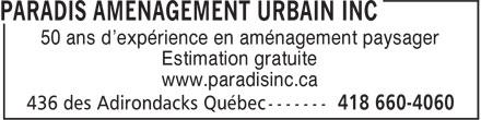 Paradis Aménagement urbain inc. (418-660-4060) - Annonce illustrée======= - 50 ans d'expérience en aménagement paysager Estimation gratuite www.paradisinc.ca