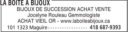 La Boîte a Bijoux (418-687-9393) - Annonce illustrée======= - BIJOUX DE SUCCESSION ACHAT VENTE Jocelyne Rouleau Gemmologiste ACHAT VIEIL OR - www.laboiteabijoux.ca
