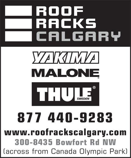 Roof Racks Calgary (1-877-781-8315) - Display Ad - 877 440-9283 www.roofrackscalgary.com 300-8435 Bowfort Rd NW (across from Canada Olympic Park)