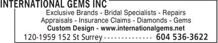 International Gems Inc (604-536-3622) - Annonce illustrée======= - Exclusive Brands - Bridal Specialists - Repairs Appraisals - Insurance Claims - Diamonds - Gems Custom Design - www.internationalgems.net