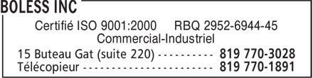 Boless Inc (819-770-3028) - Annonce illustrée======= - Certifié ISO 9001:2000 RBQ 2952-6944-45 Commercial-Industriel  Certifié ISO 9001:2000 RBQ 2952-6944-45 Commercial-Industriel