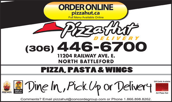 Pizza Hut (306-446-6700) - Display Ad - ORDER ONLINE pizzahut.ca (306) 446-6700 11204 RAILWAY AVE. E. NORTH BATTLEFORD Free Wifi