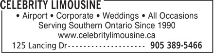 Celebrity Limousine (905-389-5466) - Annonce illustrée======= - ¿ Airport ¿ Corporate ¿ Weddings ¿ All Occasions Serving Southern Ontario Since 1990 www.celebritylimousine.ca
