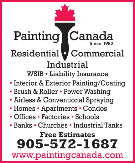 Painting Canada (905-572-1687) - Annonce illustrée======= - Interior & Exterior Painting/Coating Brush & Roller   Power Washing Airless & Conventional Spraying Homes   Apartments   Condos Offices   Factories   Schools Banks   Churches   Industrial Tanks Free Estimates 905-572-1687 www.paintingcanada.com