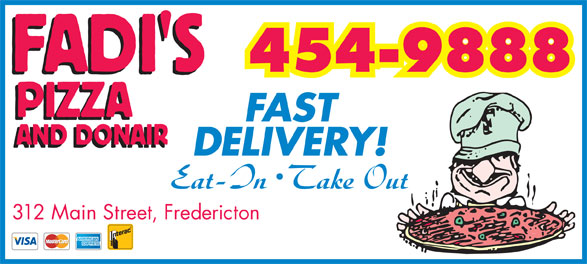 Fadi's Pizza And Donair Inc (506-454-9888) - Display Ad - FAST DELIVERY! 312 Main Street, Fredericton