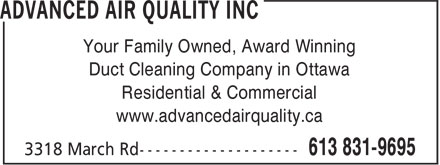 Advanced Air Quality Inc (613-831-9695) - Display Ad - Your Family Owned, Award Winning Duct Cleaning Company in Ottawa Residential & Commercial www.advancedairquality.ca