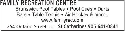 Family Recreation Centre (905-641-0841) - Annonce illustrée======= - www.familyrec.com Bars • Table Tennis • Air Hockey & more.. Brunswick Pool Tables • Pool Cues • Darts Brunswick Pool Tables • Pool Cues • Darts Bars • Table Tennis • Air Hockey & more.. www.familyrec.com