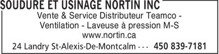 Soudure et Usinage Nortin Inc (450-839-7181) - Display Ad - Vente & Service Distributeur Teamco - Ventilation - Laveuse à pression M-S www.nortin.ca