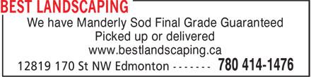 Best Landscaping Ltd (780-414-1476) - Annonce illustrée======= - We have Manderly Sod Final Grade Guaranteed Picked up or delivered www.bestlandscaping.ca
