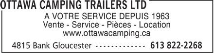 Ottawa Camping Trailers Ltd (613-822-2268) - Annonce illustrée======= - A VOTRE SERVICE DEPUIS 1963 Vente - Service - Pièces - Location www.ottawacamping.ca A VOTRE SERVICE DEPUIS 1963 Vente - Service - Pièces - Location www.ottawacamping.ca