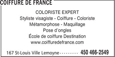 Coiffure De France (450-466-2549) - Annonce illustrée======= - COLORISTE EXPERT Styliste visagiste - Coiffure - Coloriste Métamorphose - Maquillage Pose d'ongles École de coiffure Destination www.coiffuredefrance.com