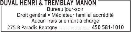 Duval Tremblay Avocats (450-581-1010) - Annonce illustrée======= - Bureau jour-soir Droit général ¿ Médiateur familial accrédité Aucun frais si enfant à charge