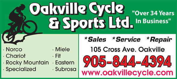 "Oakville Cycle & Sports (905-844-4394) - Annonce illustrée======= - ""Over 34 Years In Business"" *Sales  *Service  *Repair · Norco · Miele 105 Cross Ave. Oakville · Chariot · Fit · Rocky Mountain· Eastern 905-844-4394 · Specialized · Subrosa www.oakvillecycle.com"