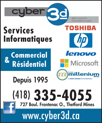 Cyber 3d (418-335-4055) - Annonce illustrée======= - Depuis 1995 (418) 335-4055 727 Boul. Frontenac O., Thetford Mines www.cyber3d.ca