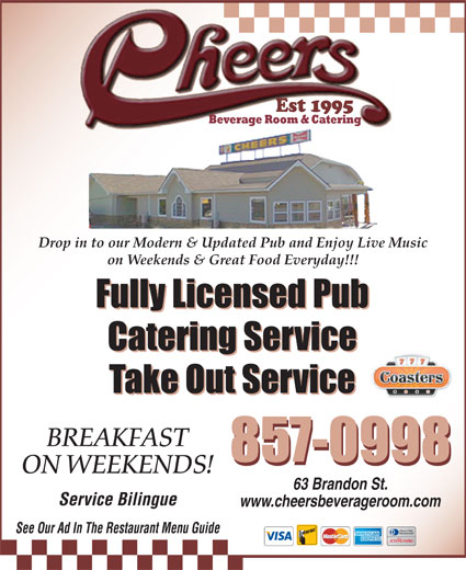 Cheers Beverage Room (506-857-0998) - Annonce illustrée======= - Drop in to our Modern & Updated Pub and Enjoy Live Music on Weekends & Great Food Everyday!!! Fully Licensed Pub Catering Service BREAKFAST 857-0998 ON WEEKENDS! 63 Brandon St. Service Bilingue www.cheersbeverageroom.com See Our Ad In The Restaurant Menu Guide Take Out Service
