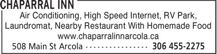 Chaparral Inn (306-455-2275) - Display Ad - Laundromat, Nearby Restaurant With Homemade Food www.chaparralinnarcola.ca Air Conditioning, High Speed Internet, RV Park,