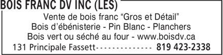 Les Bois Francs DV Inc (819-423-2338) - Annonce illustrée======= - Bois d'ébénisterie - Pin Blanc - Planchers Bois vert ou séché au four - www.boisdv.ca Vente de bois franc ¿Gros et Détail¿