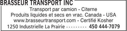 Brasseur Transport (450-444-7079) - Annonce illustrée======= - Transport par camion - Citerne Produits liquides et secs en vrac. Canada - USA www.brasseurtransport.com - Certifié Kosher