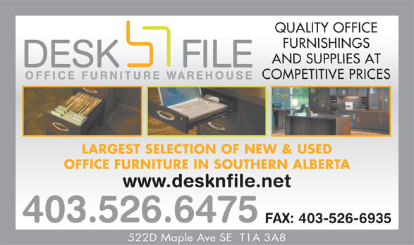 Desk N File Office Furniture (403-526-6475) - Annonce illustrée======= - QUALITY OFFICE FURNISHINGS AND SUPPLIES AT COMPETITIVE PRICES LARGEST SELECTION OF NEW & USED OFFICE FURNITURE IN SOUTHERN ALBERTA www.desknfile.net 403.526.6475 FAX: 403-526-6935 522D Maple Ave SE  T1A 3A8