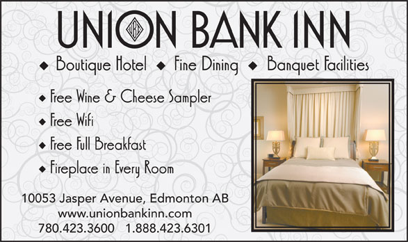 Union Bank Inn (780-423-3600) - Display Ad - 10053 Jasper Avenue, Edmonton AB www.unionbankinn.com 780.423.3600   1.888.423.6301