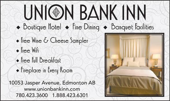 Union Bank Inn (780-423-3600) - Annonce illustrée======= - 10053 Jasper Avenue, Edmonton AB www.unionbankinn.com 780.423.3600   1.888.423.6301